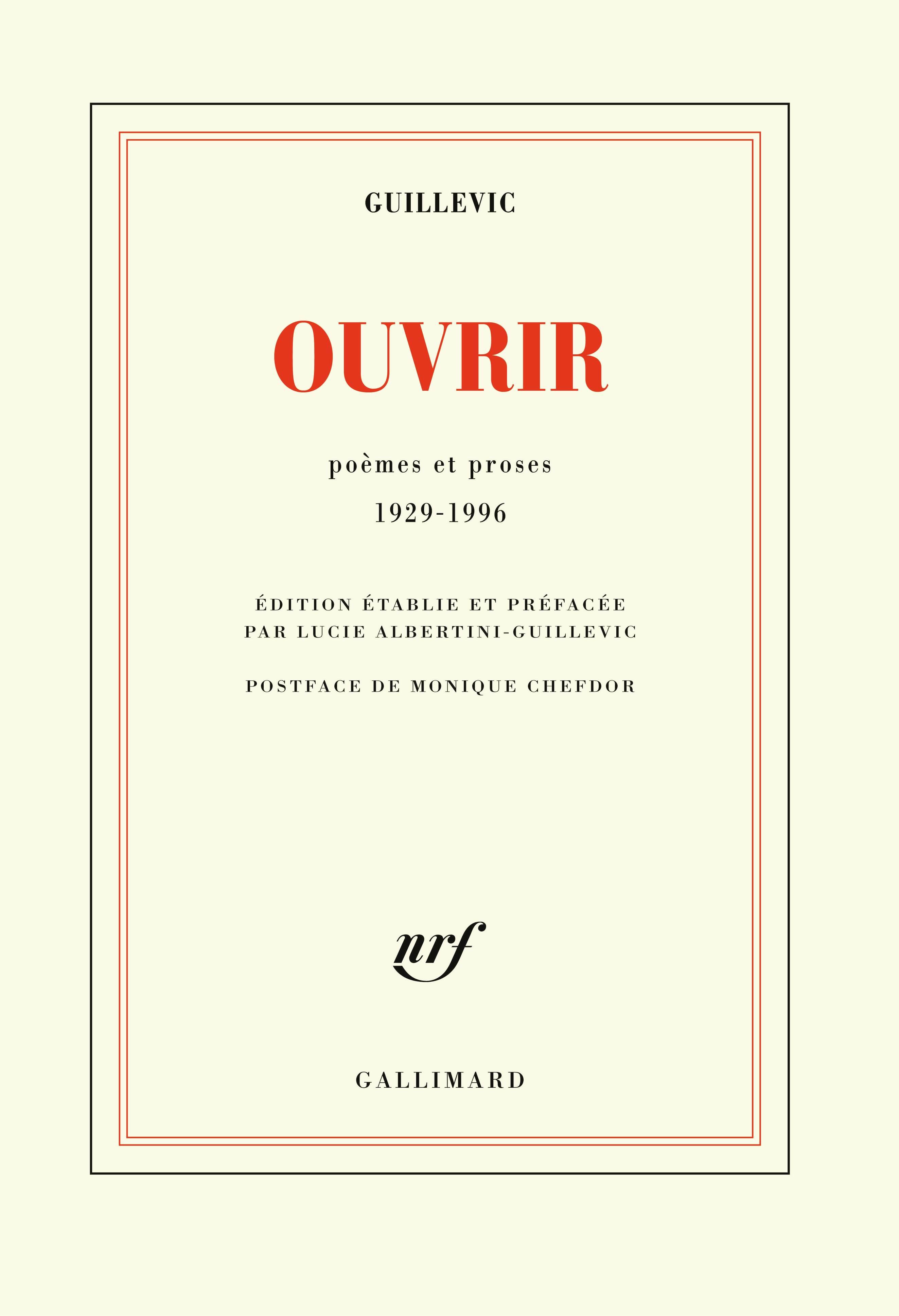 Guillevic, Ouvrir. Poèmes et proses 1929-1996