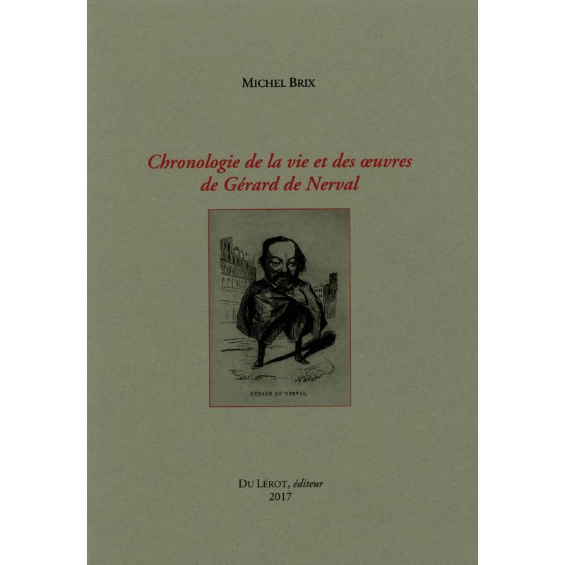 M. Brix, Chronologie de la vie et des oeuvres de Gérard de Nerval