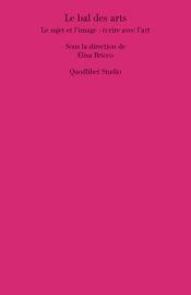 E. Bricco (dir.), Le Bal des arts. Le sujet et l'image : écrire avec l'art