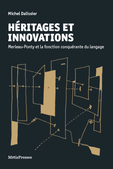 M. Dalissier, Héritages et innovations. Merleau-Ponty et la fonction conquérante du langage