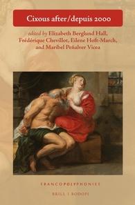 E. Berglund Hall, F. Chevillot, E. Hoft-March, M. Peñalver Vicea (dir.), Cixous after/depuis 2000