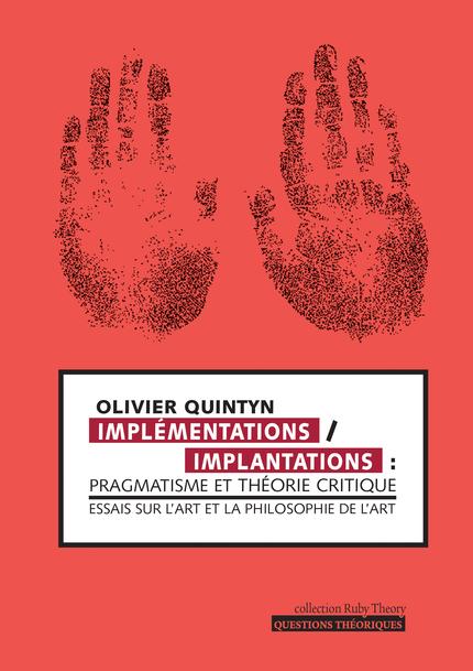 O. Quintyn, Implémentations/implantations pragmatisme et théorie critique