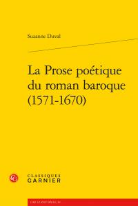 S. Duval, La prose poétique du roman baroque (1571-1670)
