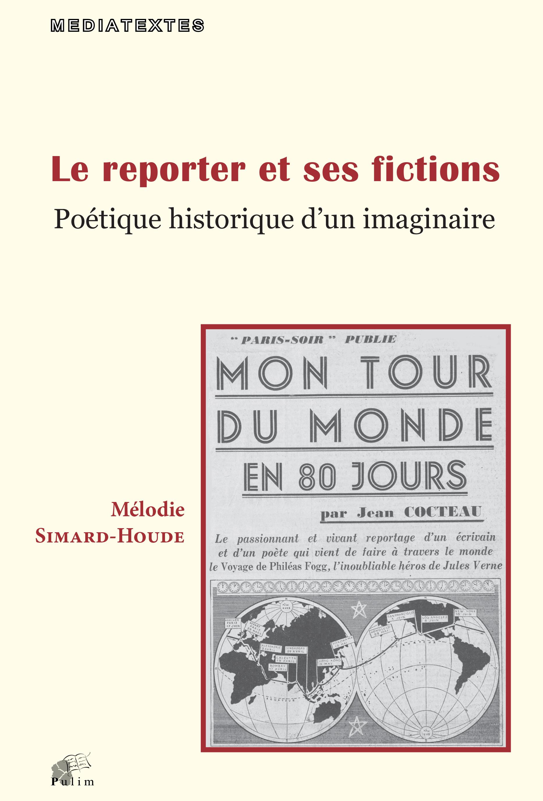 M. Simard-Houde, Le reporter et ses fictions. Poétique historique d'un imaginaire