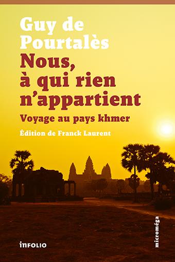 G. de Pourtalès, Nous à qui rien n'appartient. Voyage au pays khmer (1931)