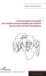 M. Z. Mfoumou, Communications et analyse des relations interpersonnelles de la femme dans le roman africain francophone