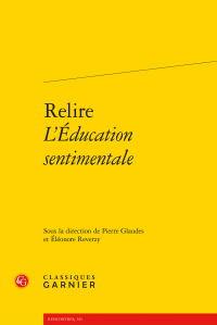 P. Glaudes, É. Reverzy (dir.), Relire L'Éducation sentimentale