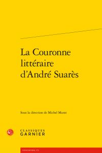 M. Murat (dir.), La Couronne littéraire d'André Suarès