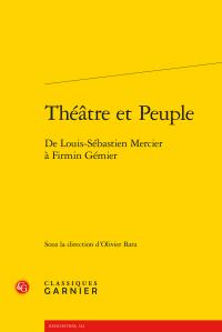 O. Bara (dir.), Théâtre et Peuple. De Louis-Sébastien Mercier à Firmin Gémier