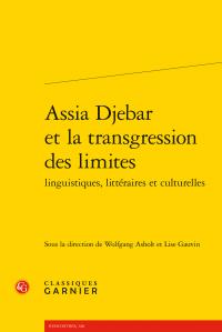 W. Asholt, L. Gauvin (dir.), Assia Djebar et la transgression des limites linguistiques, littéraires et culturelles