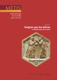 Mètis n.s. 15 2017: Soigner par les lettres. La bibliothérapie des Anciens