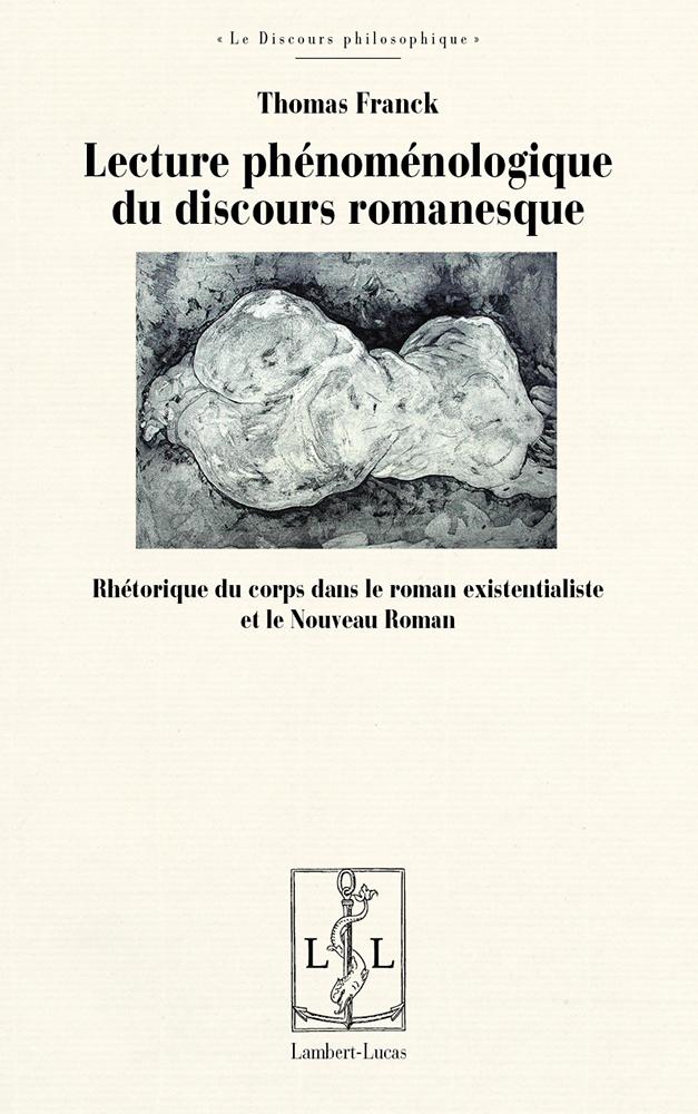 F. Thomas, Lecture phénoménologique du discours romanesque. Rhétorique du corps dans le roman existentialiste et le Nouveau Roman
