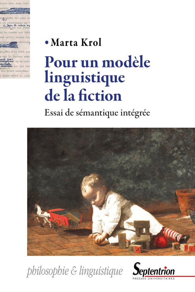 M. Krol, Pour un modèle linguistique de la fiction. Essai de sémantique intégrée