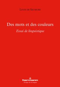 L. de Saussure, Des mots et des couleurs. Essai de linguistique