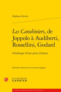 S. Resche, Les Carabiniers, de Joppolo à Audiberti, Rossellini, Godard. Génétique d'une prise d'armes