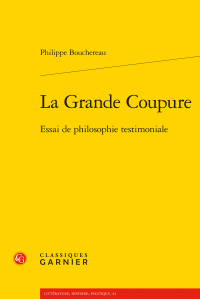 Ph. Bouchereau, La Grande Coupure. Essai de philosophie testimoniale