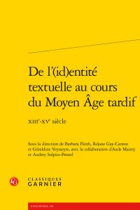 Barbara Fleith, Réjane Gay-Canton, Géraldine Veysseyre (dir.), De l'(id)entité textuelle au cours du Moyen Âge tardif -  XIIIe-XVe siècle