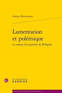 N. Wawrzyniak, Lamentation et polémique au temps des guerres de Religion