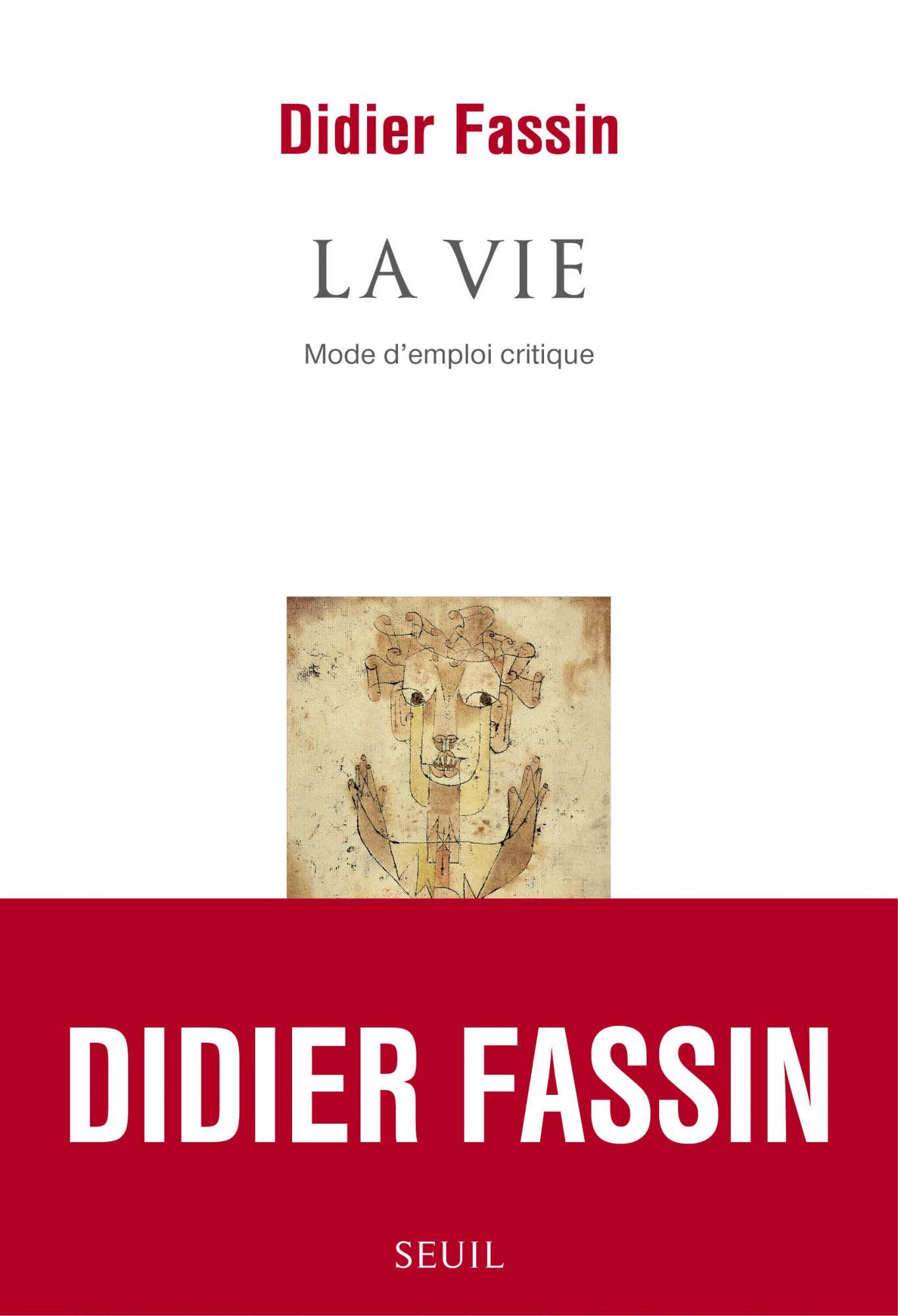 D. Fassin, La Vie. Mode d'emploi critique