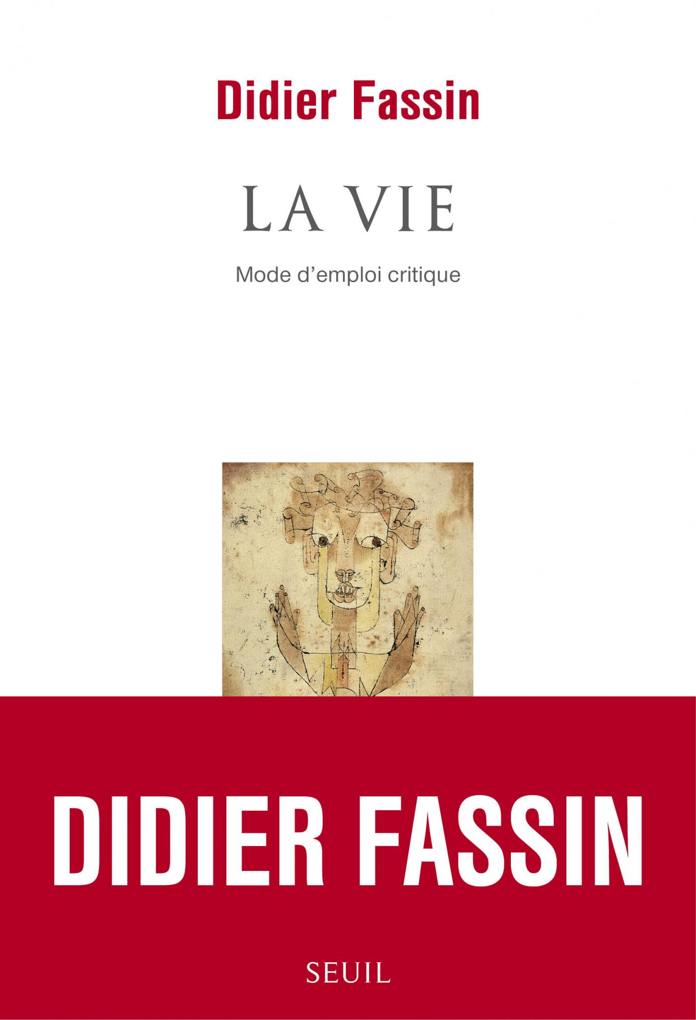 D. Fassin, <em>La Vie. Mode d'emploi critique</em> en libre accès