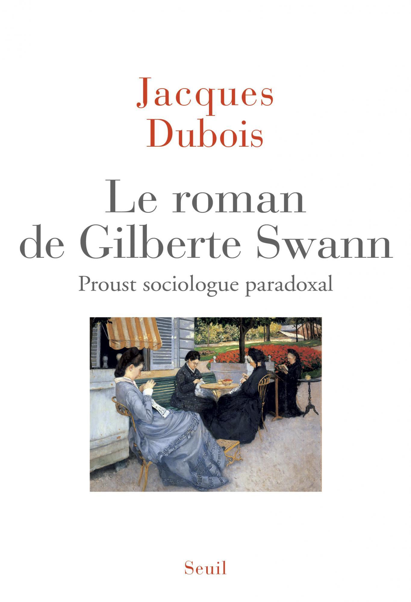 J. Dubois, Le Roman de Gilberte Swann. Proust sociologue paradoxal