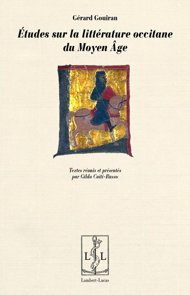 G. Gouiran, Études sur la littérature occitane du Moyen Âge (éd. C.-R. Gilda)