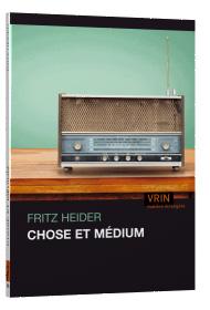 F. Heider, Chose et médium