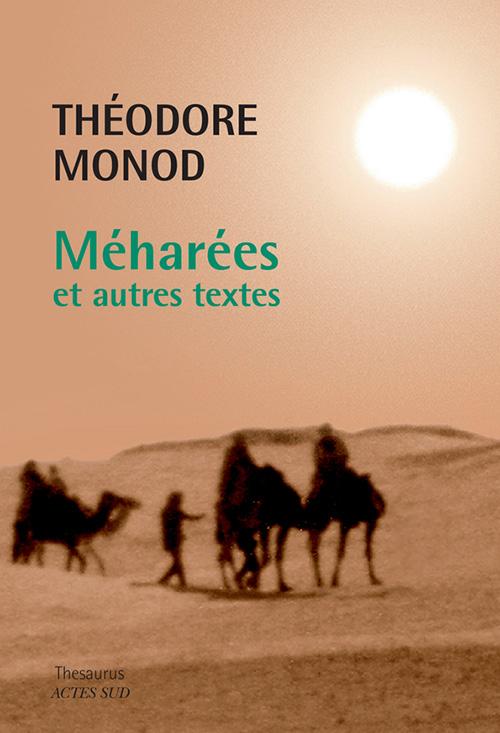 Th. Monod, Méharées et autres textes