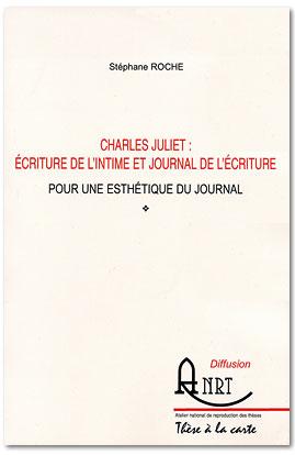 Ch. Juliet: écriture de l'intime et journal de l'écriture