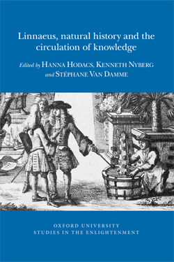 Hanna Hodacs, Kenneth Nyberg and Stéphane Van Damme (éd.), Linnaeus, natural history and the circulation of knowledge