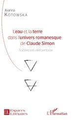 J. Kotowska, L'Eau et la terre dans l'univers romanesque de Claude Simon