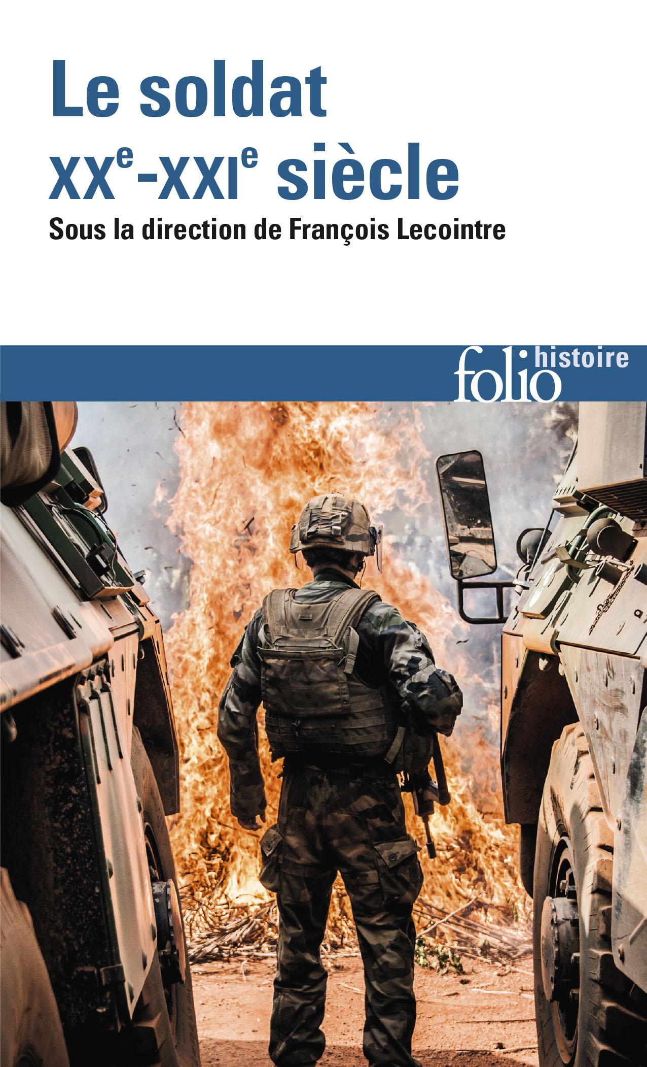 F. Lecointre (éd.), Le Soldat. XXᵉ-XXIᵉ siècle