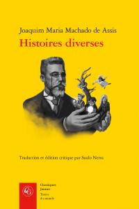 J. M. Machado de Assis, Histoires diverses (nouvelle trad. S. Neiva)