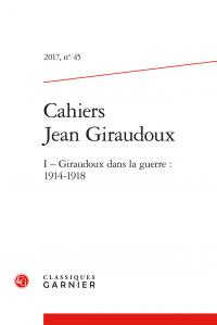 Giraudoux dans la guerre : 1914-1918 (Cahiers Jean Giraudoux, n° 45)
