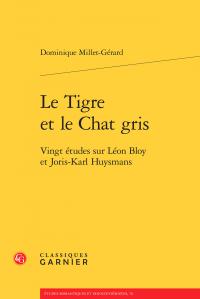 D. Millet-Gérard, Le Tigre et le Chat gris - Vingt études sur Léon Bloy et Joris-Karl Huysmans