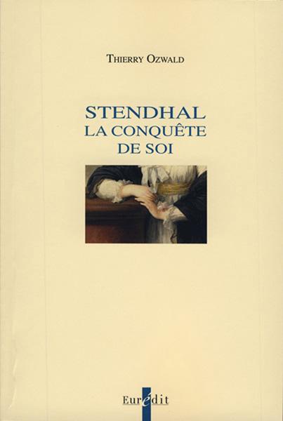 T. Ozwald, Stendhal. La Conquête de soi.