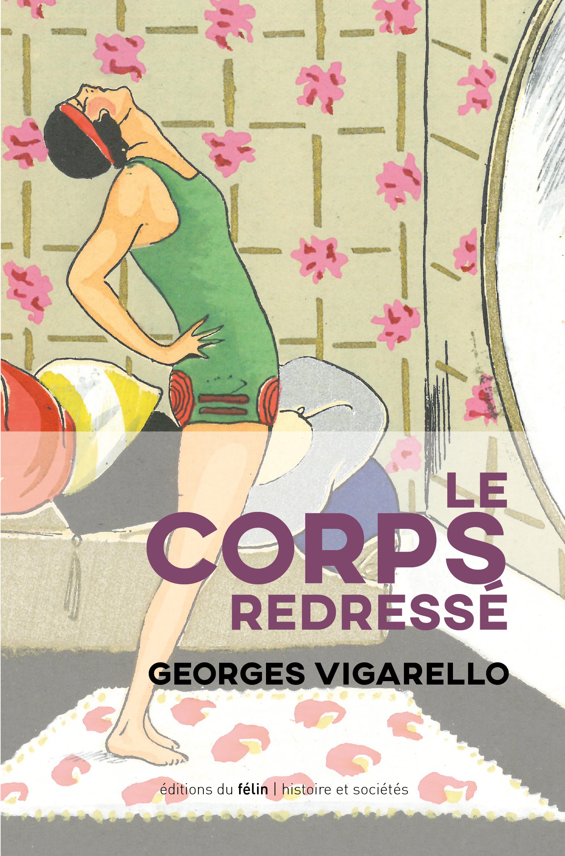G. Vigarello, Le Corps redressé