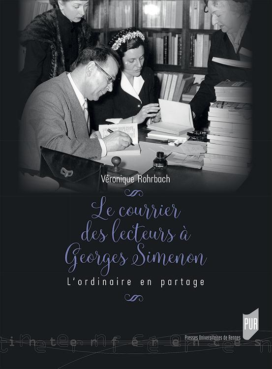 V. Rohrbach, Le Courrier des lecteurs de Simenon. L'ordinaire en partage