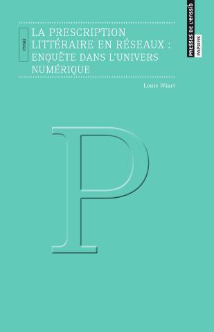 L. Wiart, La Prescription littéraire en réseaux : enquête dans l'univers numérique