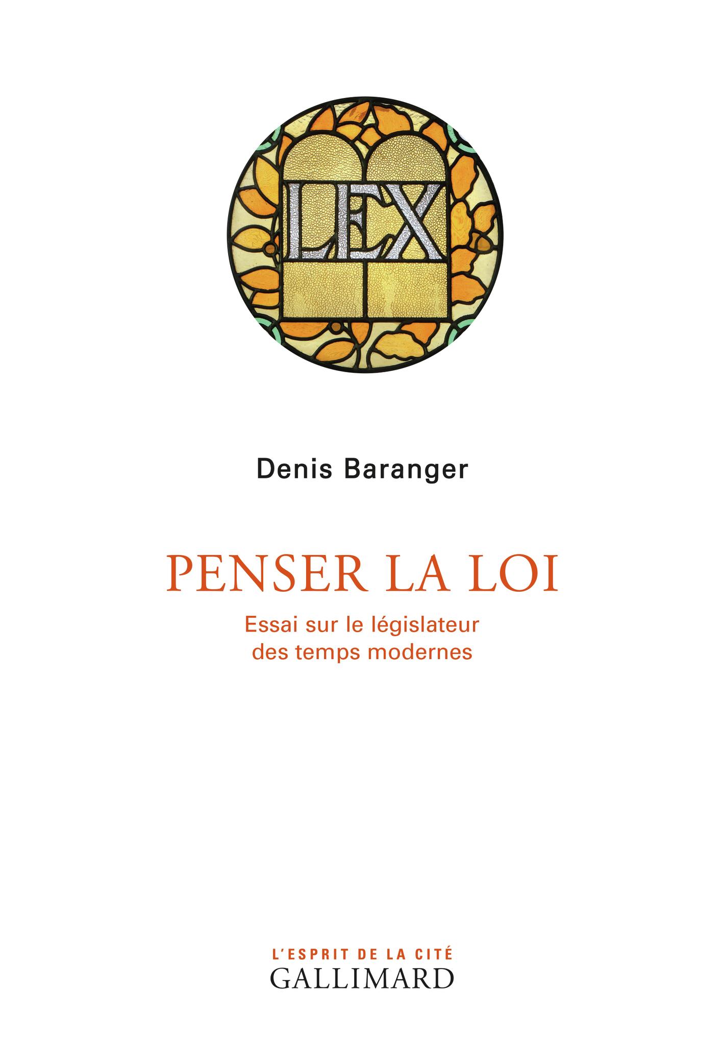 D. Baranger, Penser la loi. Essai sur le législateur des temps modernes
