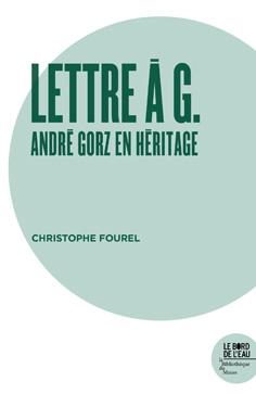 C. Fourel, Lettre à G. André Gorz En Héritage