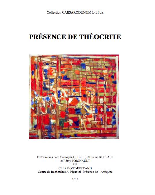 C. Cusset, C. Kossaifi, R. Poignault (dir.), Présence de Théocrite
