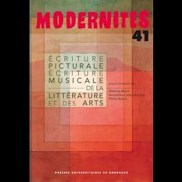 Modernités, n° 41, 2017 : Écriture picturale et écriture musicale de la littérature et des arts (B. Bloch,  A. Lampropoulos et P. Garcia, dir.)