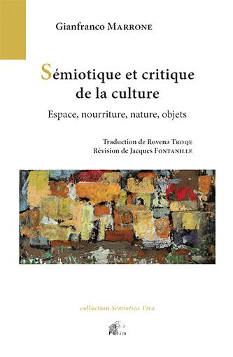 G. Marrone, Sémiotique et critique de la culture. Espace, nourriture, nature, objets