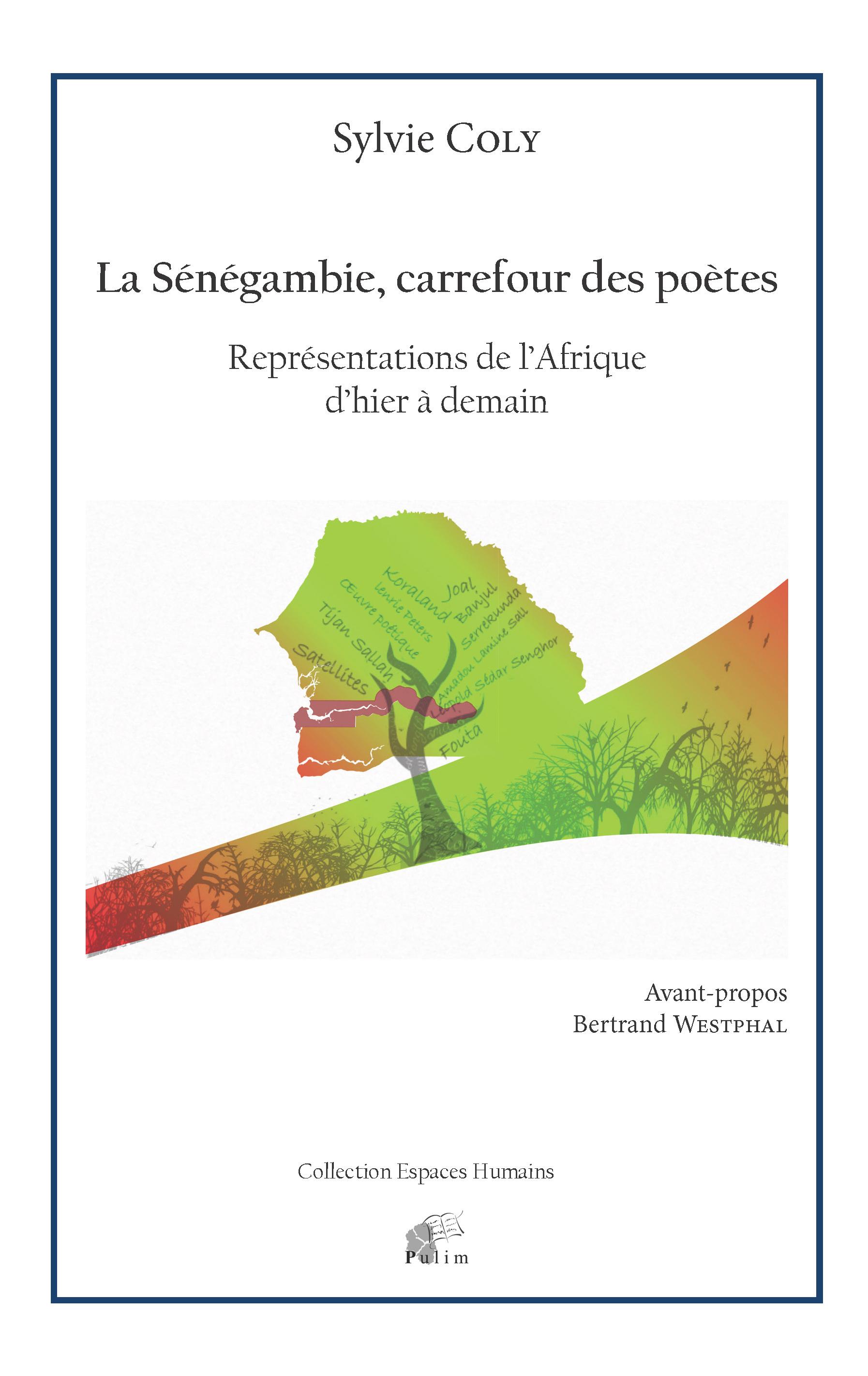 S. Coly, La Sénégambie, carrefour des poètes. Représentations de l'Afrique d'hier à demain