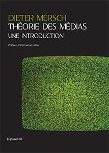 D. Mersch, Théorie des médias : une introduction