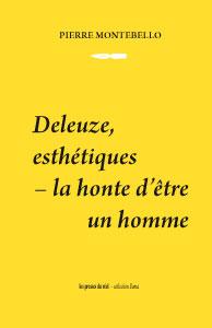 P. Montebello, Deleuze, esthétiques - la honte d'être une homme