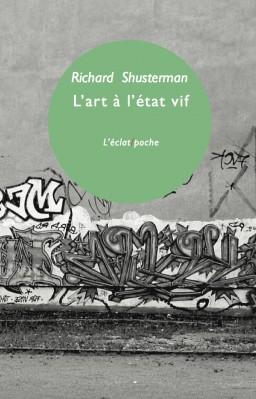 R. Shusterman, L'art à l'état vif. La pensée pragmatiste et l'esthétique populaire (nouvelle éd)