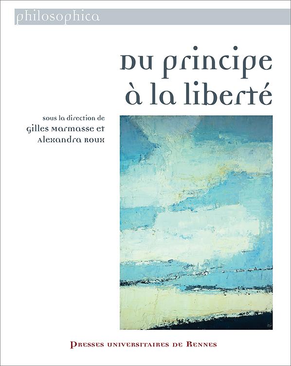 G. Marmasse, A. Roux (dir.), Du principe à la liberté