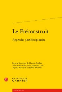 F. Bréchet, S. Giai-Duganera, R.Luis, A. Mezzadri, S.Thomas (dir.), Le Préconstruit. Approche pluridisciplinaire